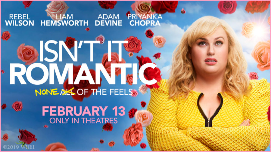 """Isn't It Romantic"" is now in theaters"